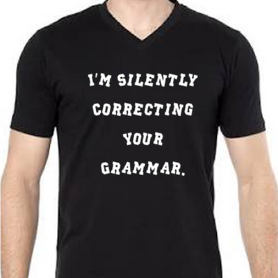 Im Silently Correcting Your Grammar Shirt I'm Silently Correcting Your Grammar Shirt Black cloth clothing cotton statement shirt tee print design WGEAsia Men Women