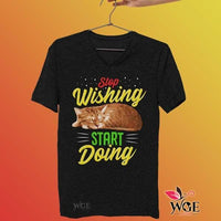 Stop Wishing Start Doing Cat Shirt