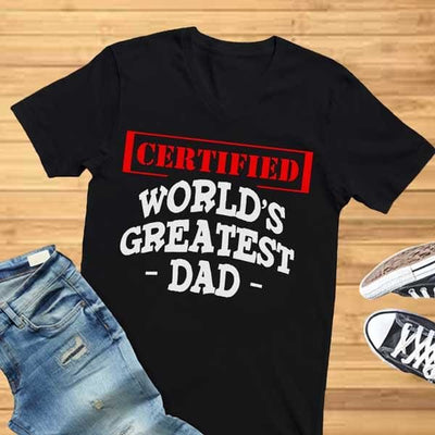 CERTIFIED Worlds Greatest Dad Shirt