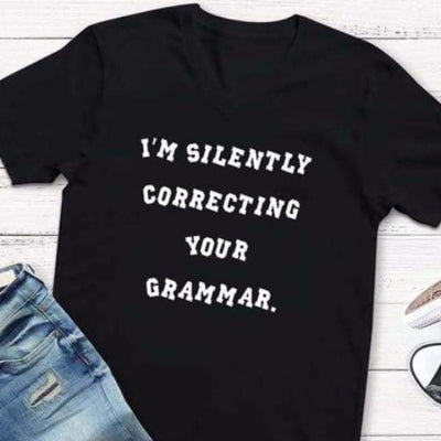 I'm Silently Correcting Your Grammar Shirt Black cloth clothing cotton statement shirt tee print design WGEAsia Men Women