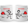 Run To Me... Im Yours Couple Mug
