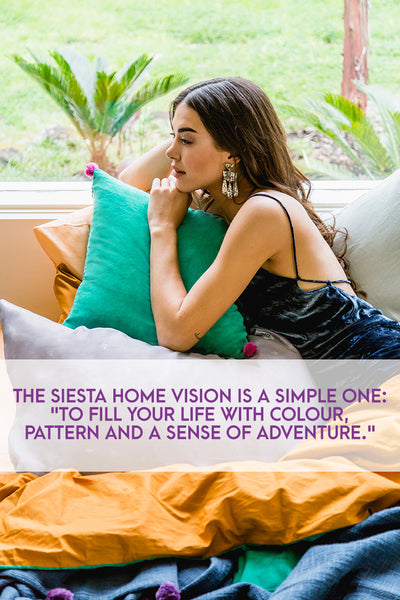 "The Siesta Home vision is a simple one: ""to fill your life with colour, pattern and a sense of adventure."""