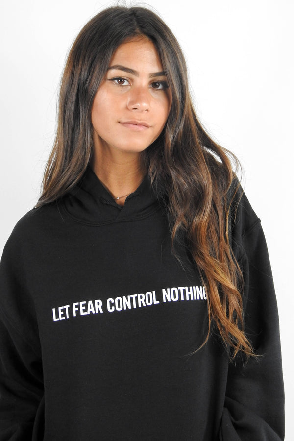 Let Fear Control Nothing Hoodie