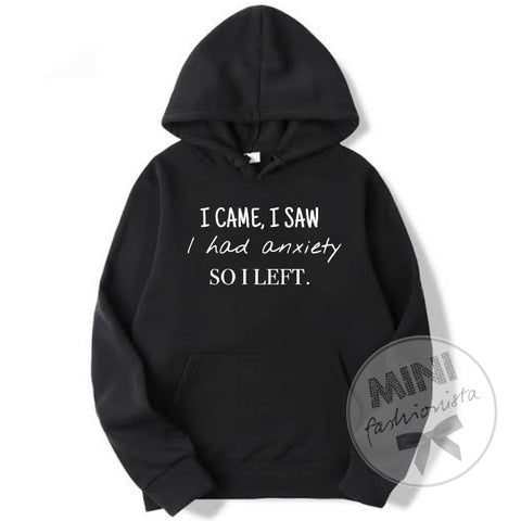 I came I saw anxiety hoodie
