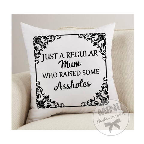 Regular mum / Asshole custom cushion cover