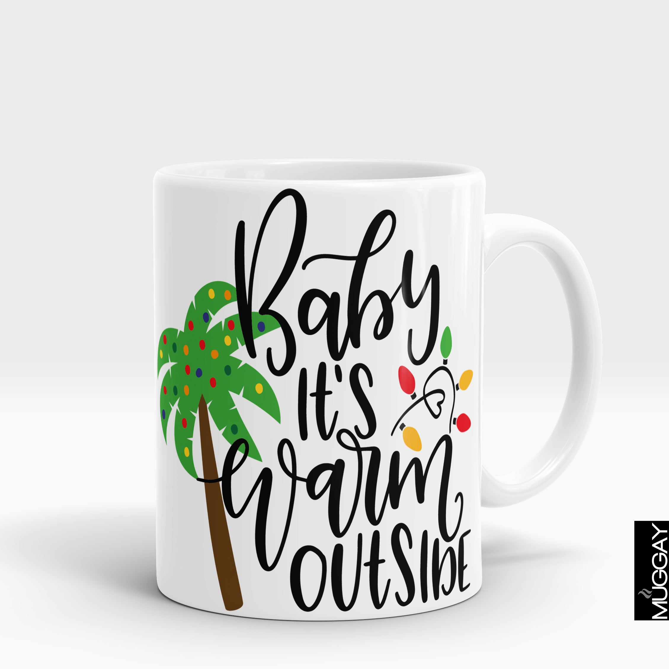 Baby its warm outside - Muggay.com - Mugs - Printing shop - truck Art mugs - Mug printing - Customized printing - Digital printing - Muggay