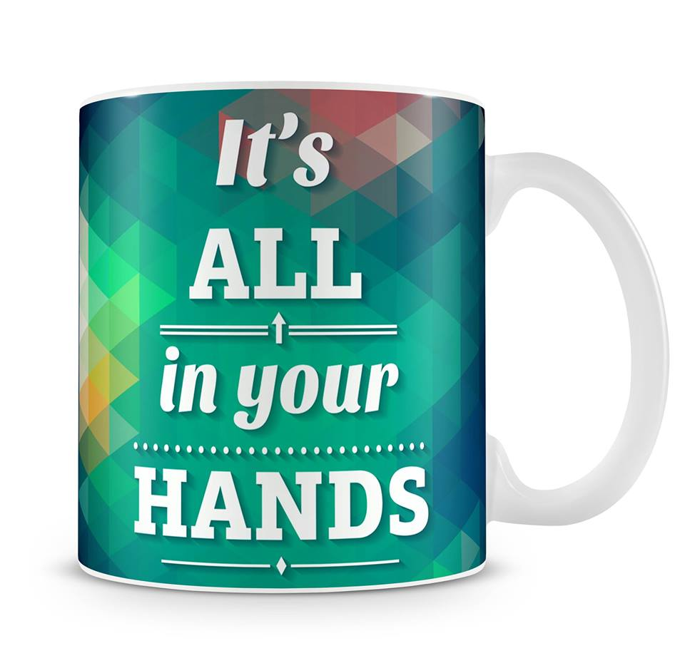 All in your hands motivation mug
