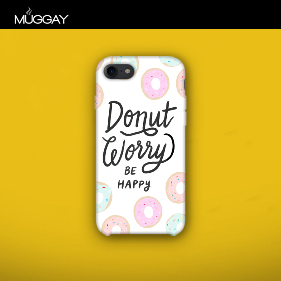 Mobile Covers - Donut Worry be happy