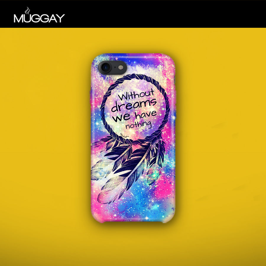 Mobile Covers - Without Dreams we have nothing