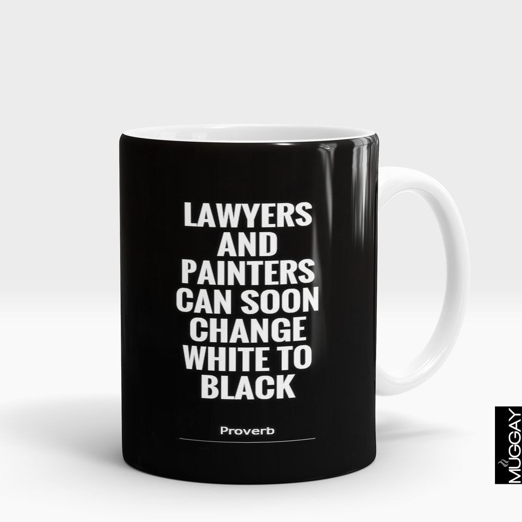 'Lawyers & Painters can soon change White to Black' Mug