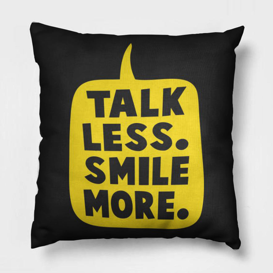 Talk Less. Smile More.