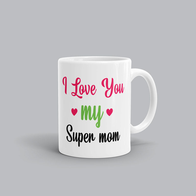 Love you my SuperMom