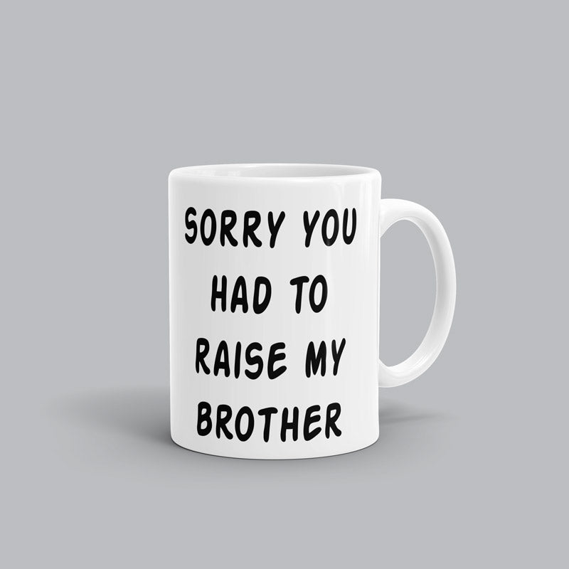 Sorry...Raise Brother