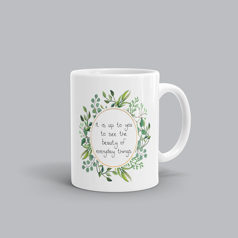 See beauty in everything Mug