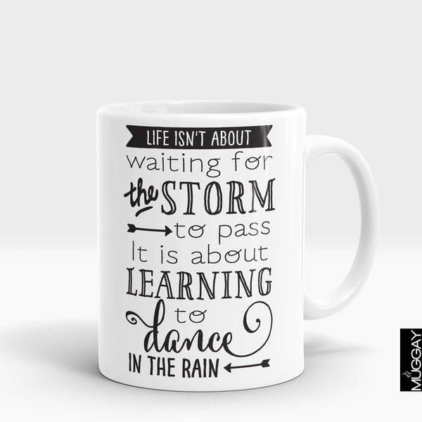 'Life isn't about waiting for the Storm' Rain Lover Mug