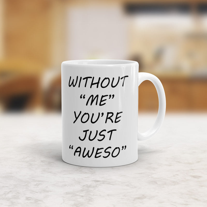Without me you are friends mug