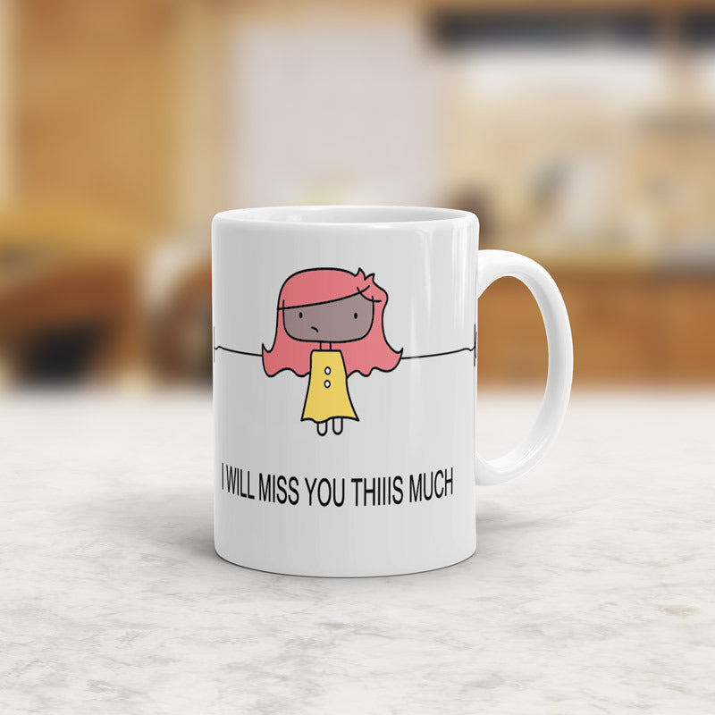 I will miss you mug