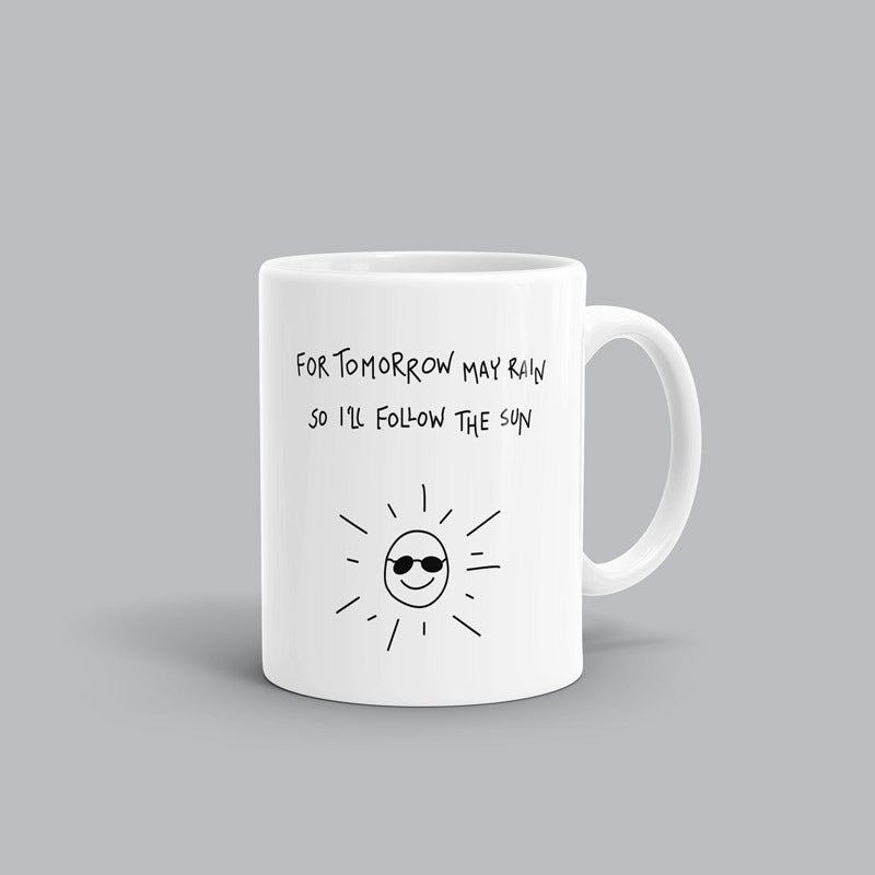 Tomorrow may rain Song mug