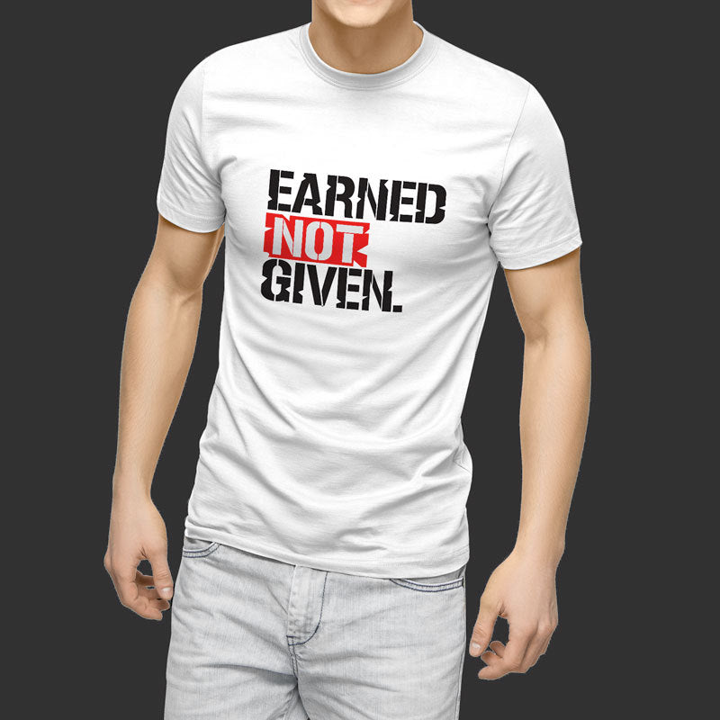 Earned not given Gym Shirt