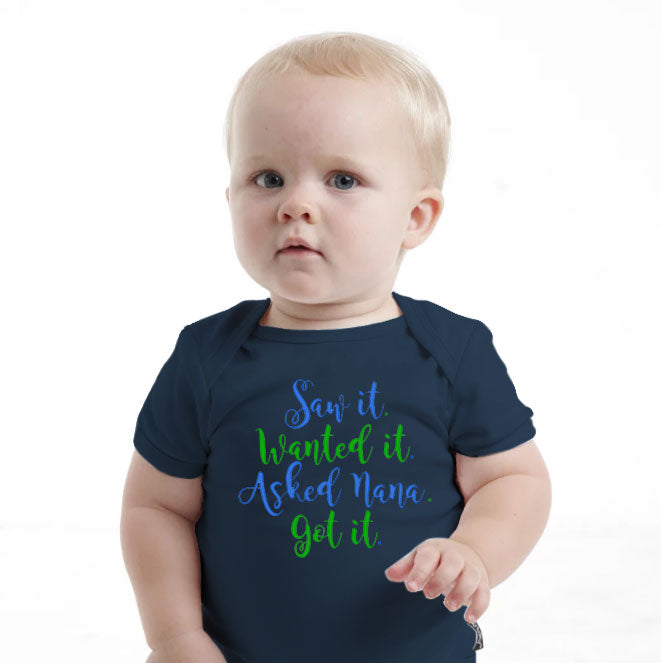 'Saw It Wanted It Asked Nana, Got It' Baby Romper