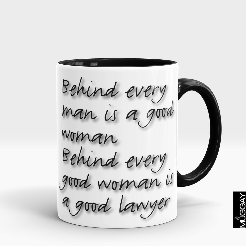 'Behind every good woman is a Good Lawyer' Mug