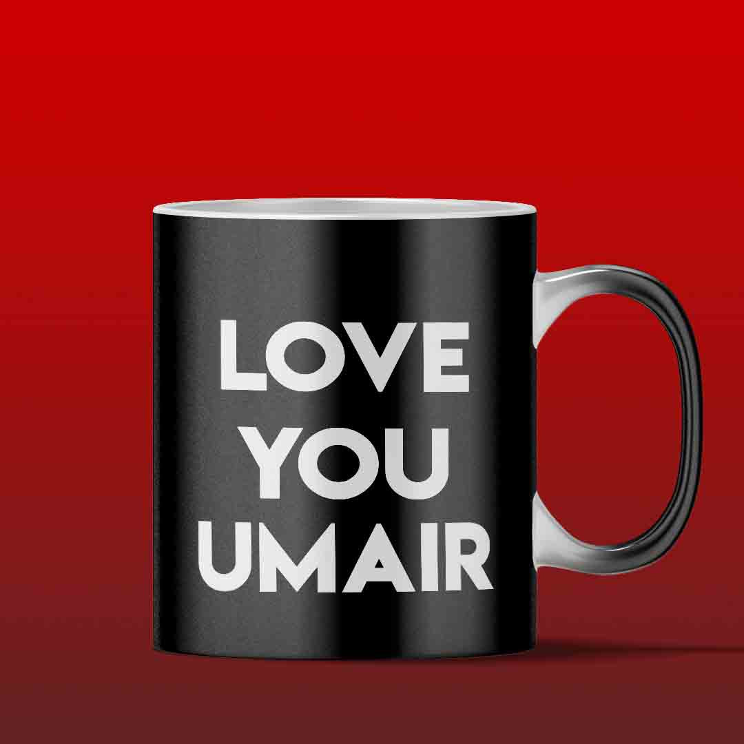 Love you Mug - Add you Name