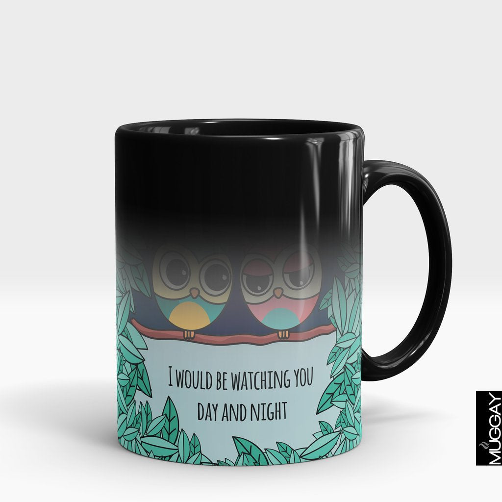 'I Would Be Watching You Day & Night' Valentines Mug