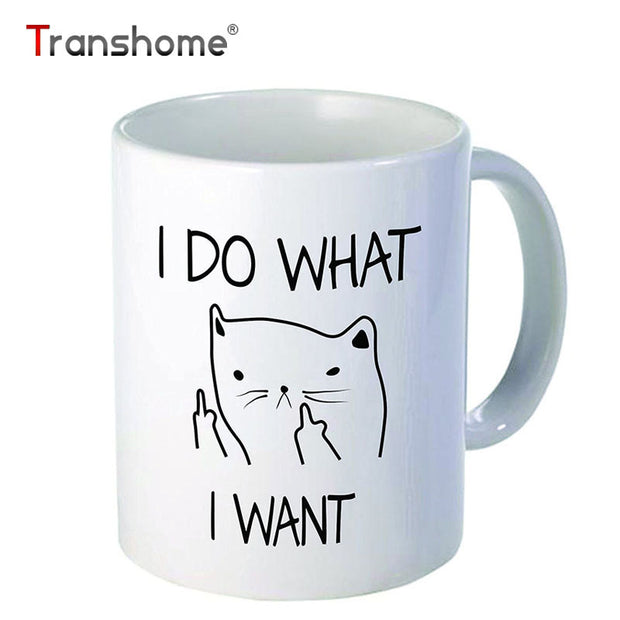 Funny Cat Coffee Mug - I DO WHAT I WANT