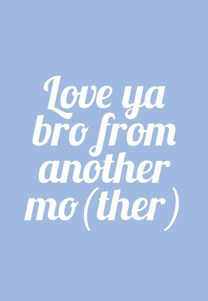 LOVE YA BRO CARD