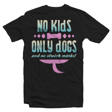 No kids only dogs and no stretch marks!