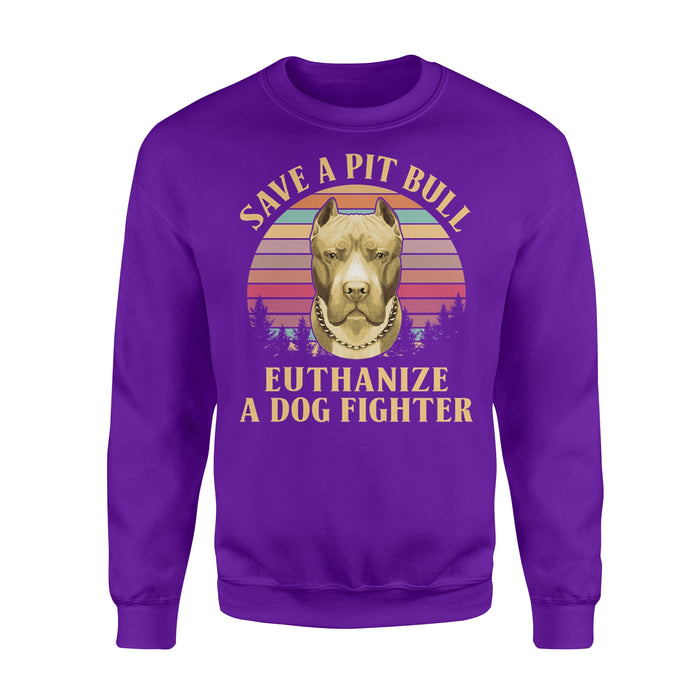 WildFreeSpirit Pitbull Shirt Save A Pitbull Euthanize A Dog Fighter - Standard Fleece Sweatshirt