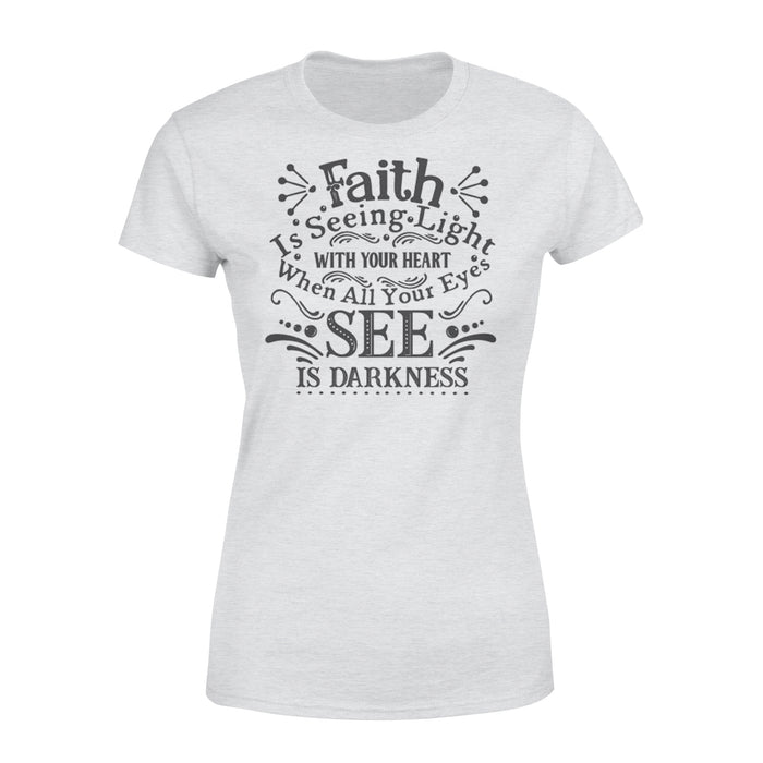 WildFreeSpirit Jesus Shirt Funny Christian T Shirts Faith Is Seeing Light With Your Heart - Standard Women's T-shirt