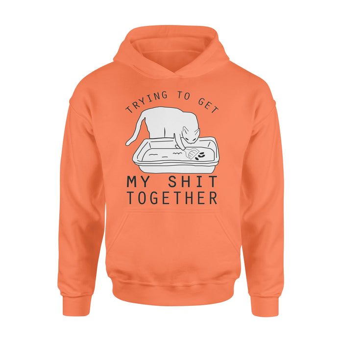 WildFreeSpirit Funny Cat Hoodie Trying To Get My Shit Together
