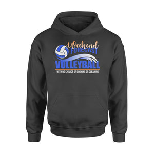 WildFreeSpirit Volleyball Shirts Weekend Forecast Volleyball No Chance Cooking Cleaning - Standard Hoodie