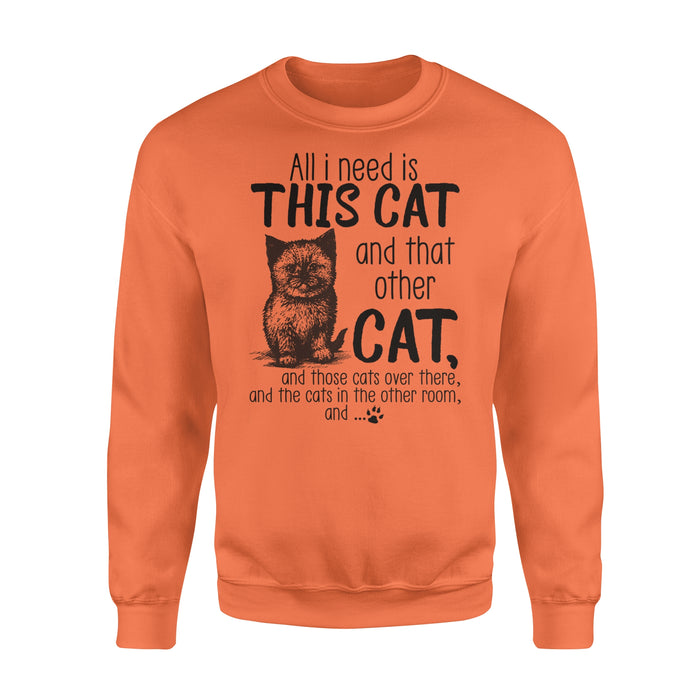 WildFreeSpirit Cat T Shirt All I Need Is This Cat And That Cat - Standard Fleece Sweatshirt
