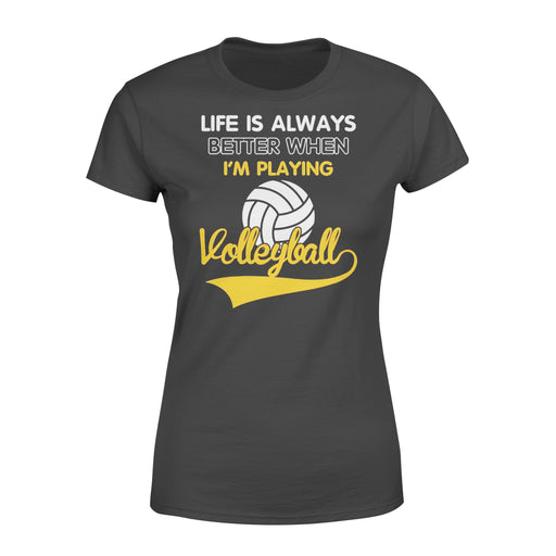 WildFreeSpirit Volleyball Shirts Life Is Better When I'm Playing Volleyball - Standard Women's T-shirt