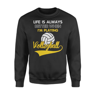 WildFreeSpirit Volleyball Shirts Life Is Better When I'm Playing Volleyball - Standard Fleece Sweatshirt
