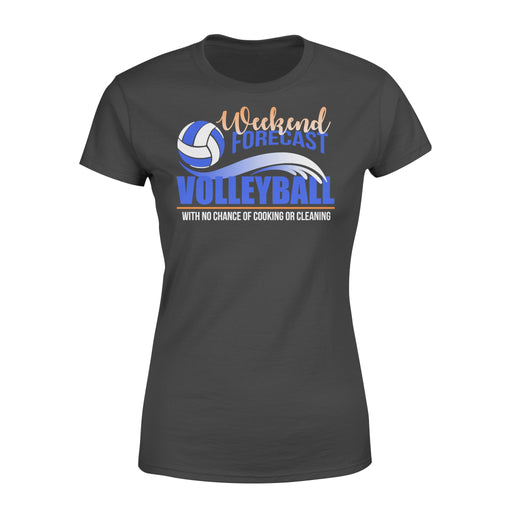 WildFreeSpirit Volleyball Shirts Weekend Forecast Volleyball No Chance Cooking Cleaning - Standard Women's T-shirt