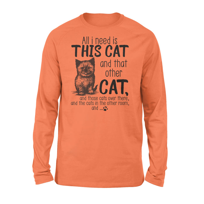 WildFreeSpirit Cat T Shirt All I Need Is This Cat And That Cat - Standard Long Sleeve