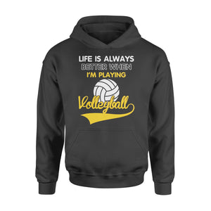 WildFreeSpirit Volleyball Shirts Life Is Better When I'm Playing Volleyball - Standard Hoodie