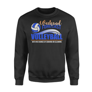 WildFreeSpirit Volleyball Shirts Weekend Forecast Volleyball No Chance Cooking Cleaning - Standard Fleece Sweatshirt