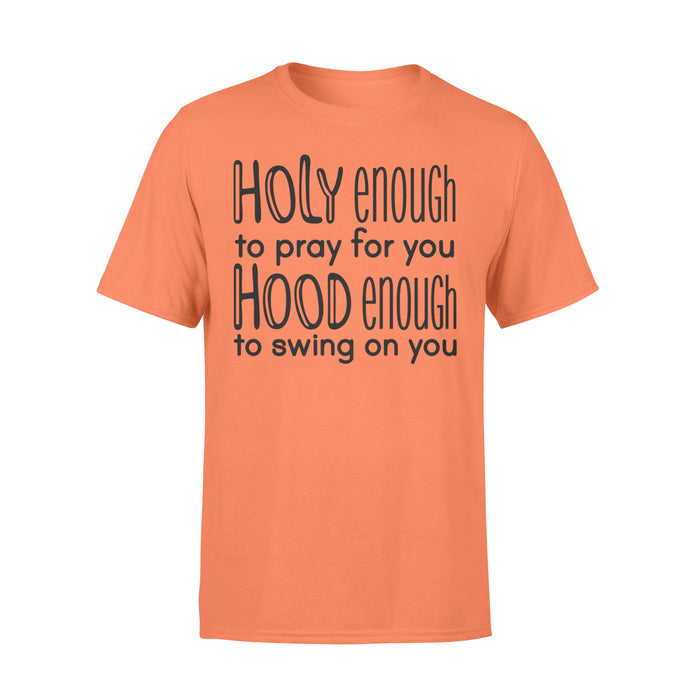 WildFreeSpirit Funny Christian T Shirts Holy Enough To Pray For You - Standard T-shirt