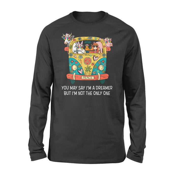 You May Say I'm A Dreamer - Standard Long Sleeve