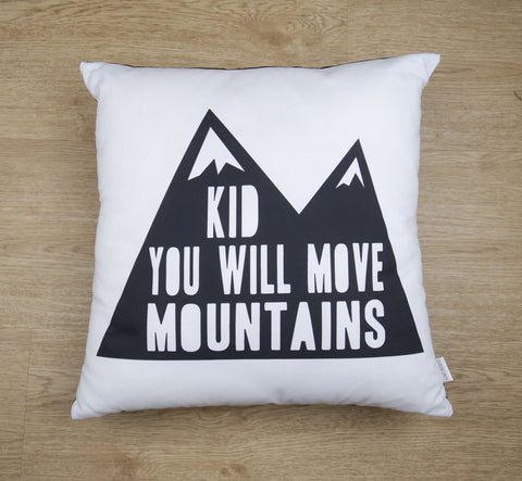 Kid You Will Move Mountains Cushion Cover