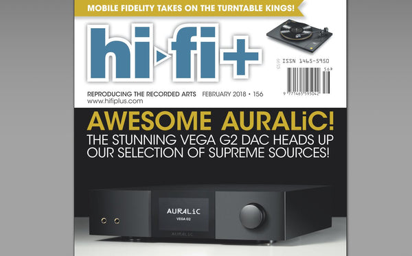 AWESOME AURALiC! - THE STUNNING VEGA G2 HEADS UP OUR SELECTION OF SUPREME SOURCES!