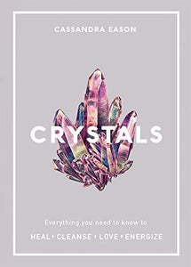 Crystals by Cassandra Eason - The Wong Way
