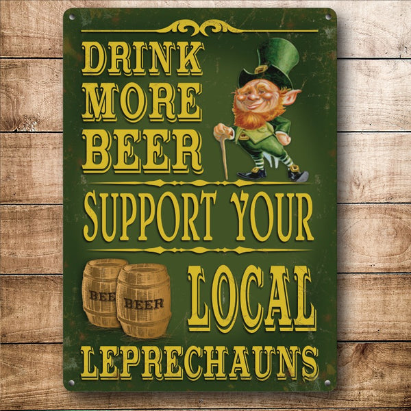 Drink More Beer, Support your Local Leprechauns, Small Metal/Steel Wall Sign