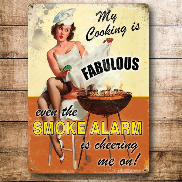 My Cooking is Fabulous, the Smoke Alarm is Cheering Small Metal/Steel Wall Sign