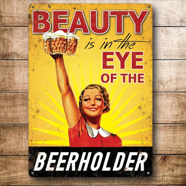 Beauty is in the Eye of the BEERHOLDER, Funny beer, Small Metal/Steel Wall Sign