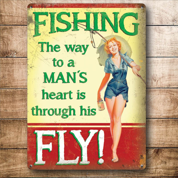 Fishing The Way to a Man's heart is through his Fly Small Metal/Steel Wall Sign